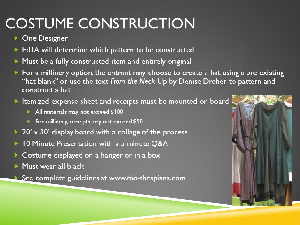 COSTUME CONSTRUCTION  One Designer  EdTA will determine which pattern to be constructed  Must be a fully constructed item and entirely original  F