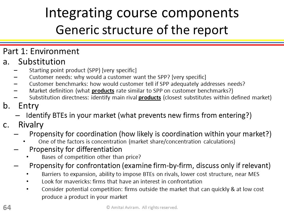 Integrating course components Generic structure of the report Part 1: Environment a.Substitution – Starting point product (SPP) [very specific] – Cust