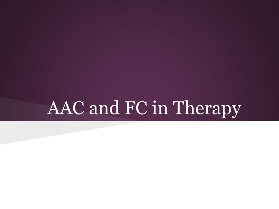 AAC and FC in Therapy