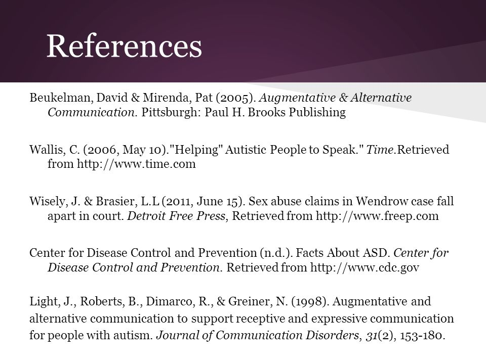 References Beukelman, David & Mirenda, Pat (2005).