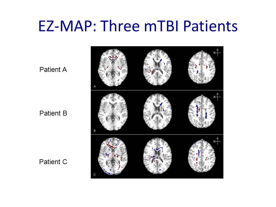 Patient A Patient B Patient C EZ-MAP: Three mTBI Patients
