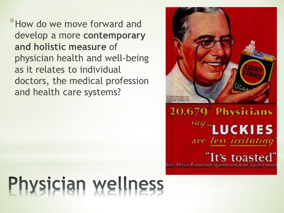 * How do we move forward and develop a more contemporary and holistic measure of physician health and well-being as it relates to individual doctors, the medical profession and health care systems