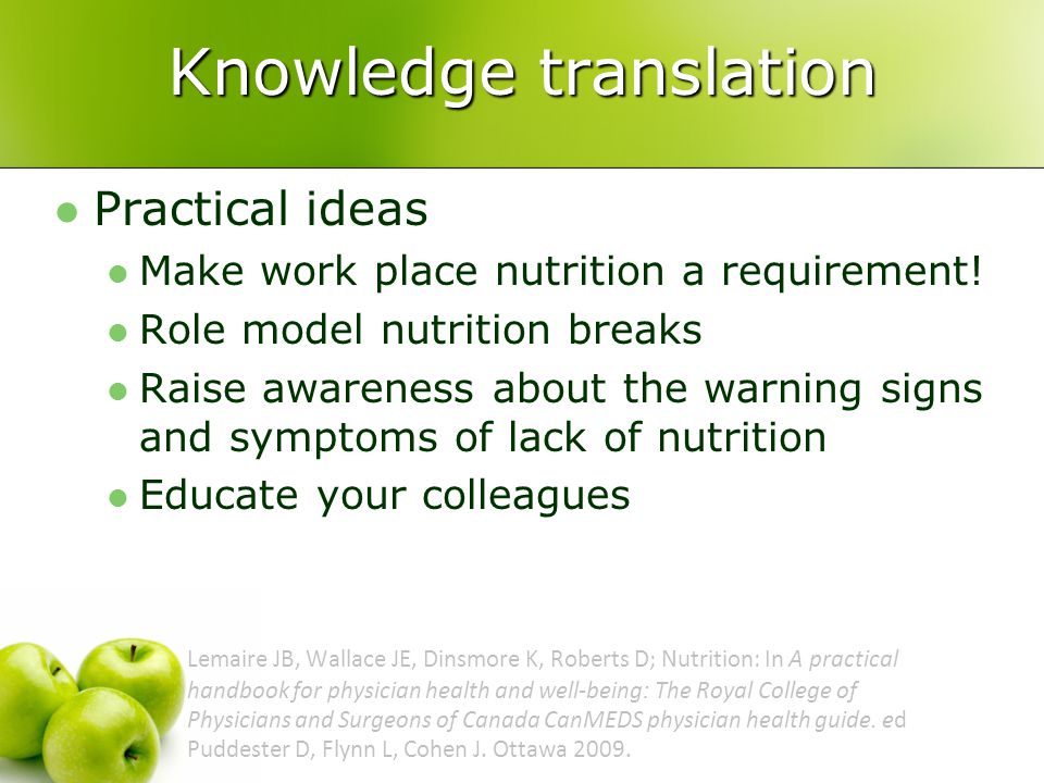 Knowledge translation Practical ideas Make work place nutrition a requirement.