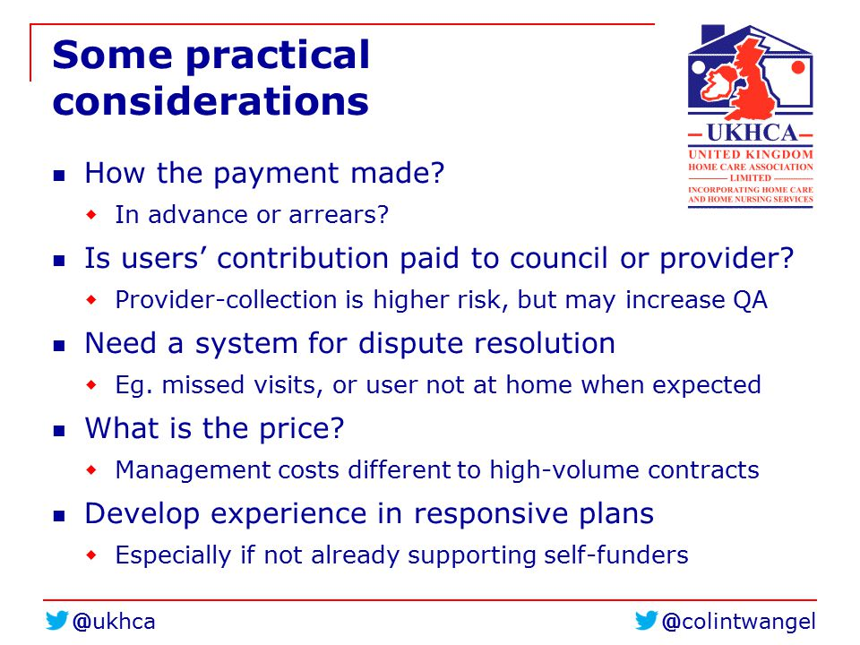 @colintwangel@ukhca Some practical considerations How the payment made?  In advance or arrears? Is users' contribution paid to council or provider? 