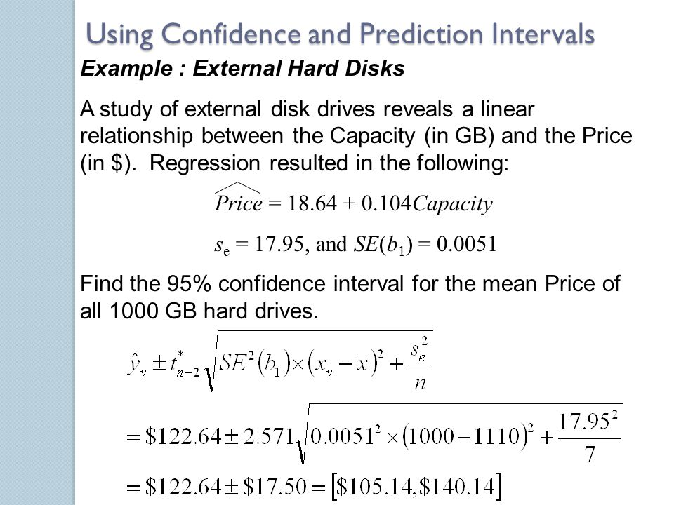 Example : External Hard Disks A study of external disk drives reveals a linear relationship between the Capacity (in GB) and the Price (in $). Regress