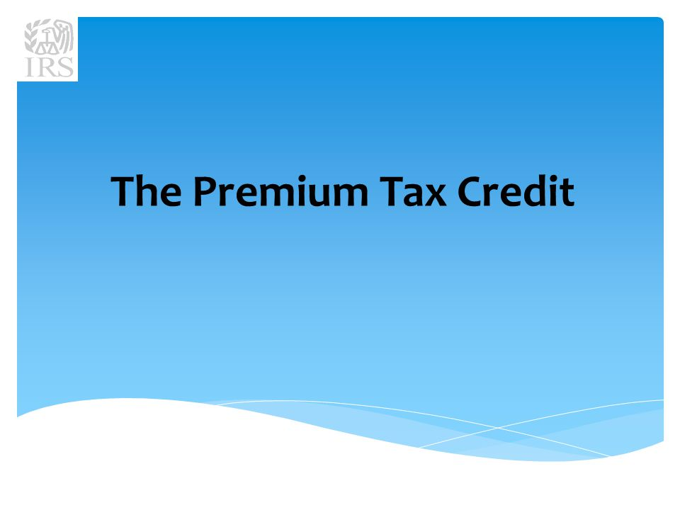 The Premium Tax Credit