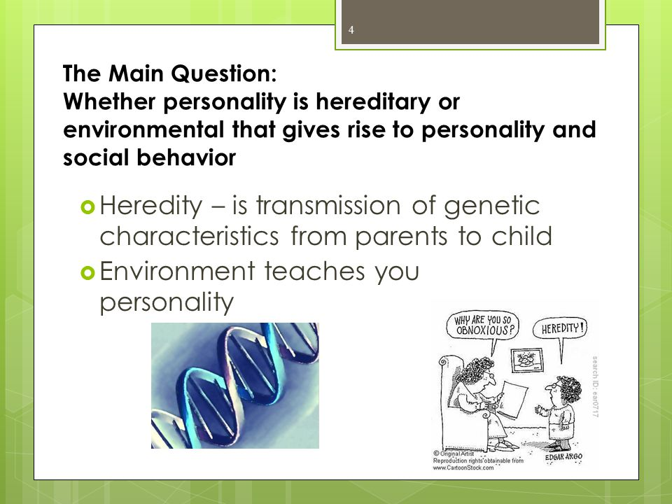 HEREDITARYENVIRONMENTAL NATURENURTURE -much of human behavior is based on instinct- unchanging, biological inherited behavior pattern -biological basis of behavior -behavior and personality attributed to environmental factors and social learning -Behavior is result of social environment.