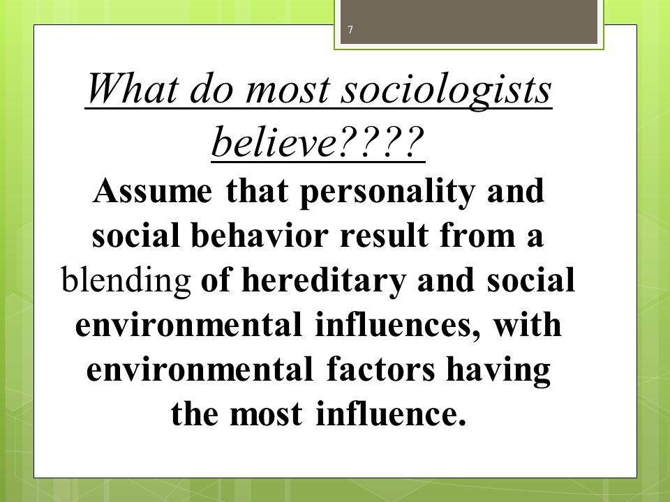 Factors That Shape Personality and behavior Development #1 Parents – parental characteristics such as  Their age  Level of education  Religious orientation  economic status  Cultural heritage  Occupational background 8
