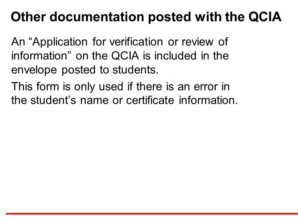 Other documentation posted with the QCIA An Application for verification or review of information on the QCIA is included in the envelope posted to students.