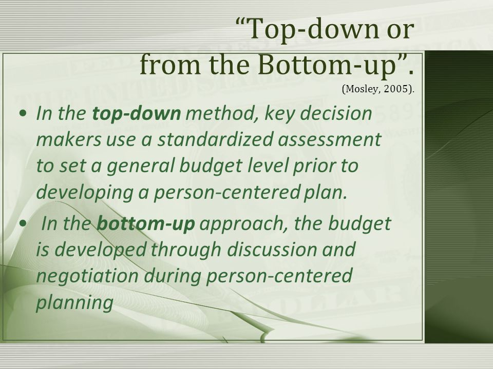Top-down or from the Bottom-up . (Mosley, 2005).