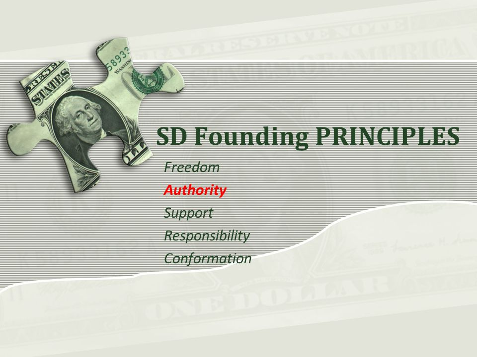 SD Founding PRINCIPLES Freedom Authority Support Responsibility Conformation