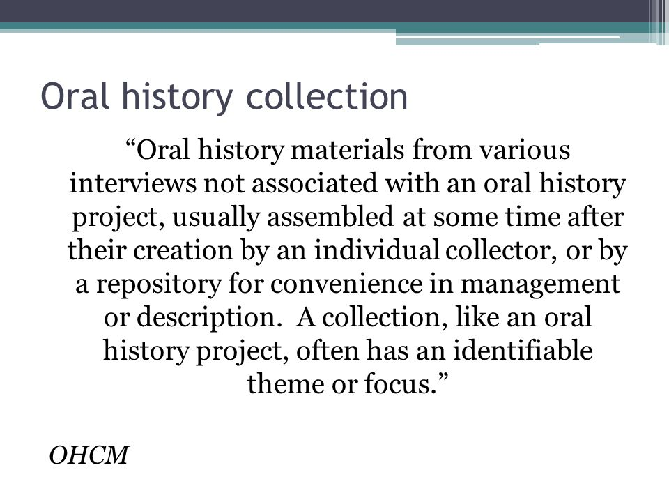OHCM's fundamental elements for individual interviews Language of interview, if other than English Summary of the nature, content, and scope of the interview Restrictions on access and/or use, if applicable Name of the project or collection, if applicable If any of these fundamental elements is not available, state in a note that it is missing