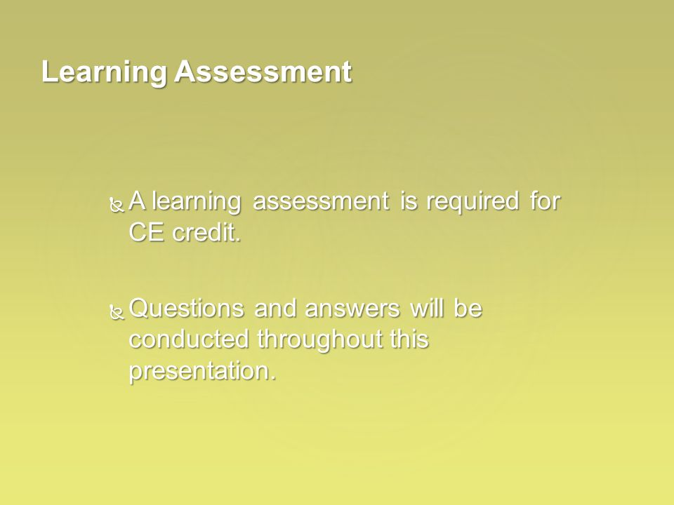  A learning assessment is required for CE credit.
