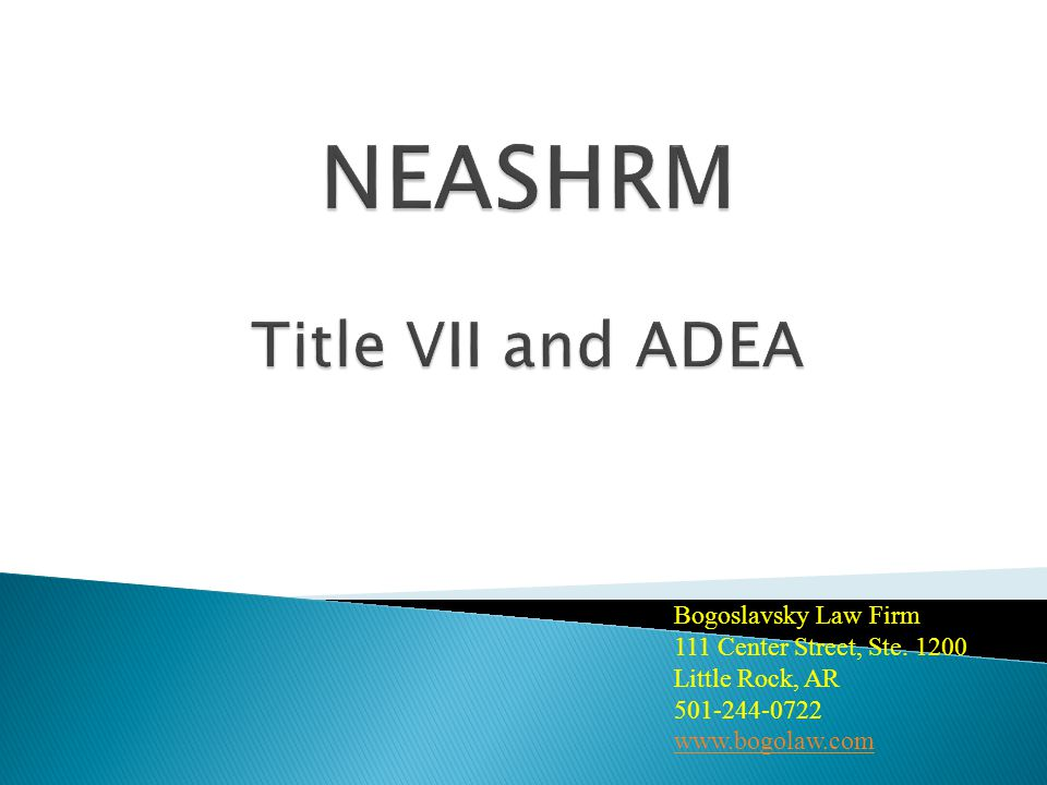  Remedies ◦ Affirmative Relief ◦ Back pay ◦ Interest ◦ Costs ◦ Attorney Fees ◦ Compensatory and punitive damages