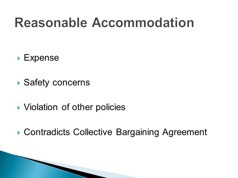  Expense  Safety concerns  Violation of other policies  Contradicts Collective Bargaining Agreement