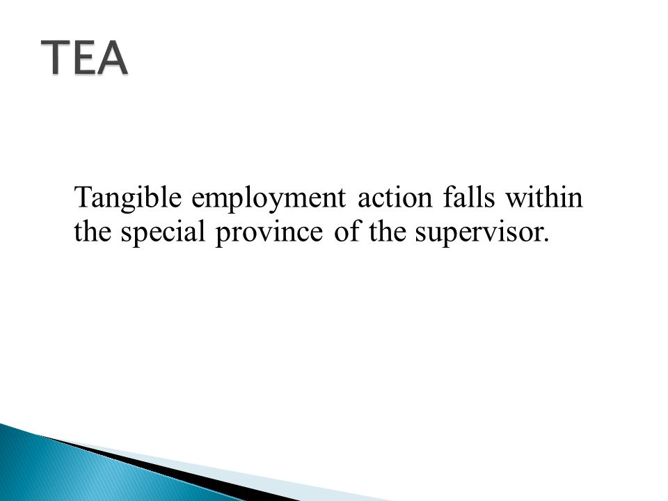 Tangible employment action falls within the special province of the supervisor.