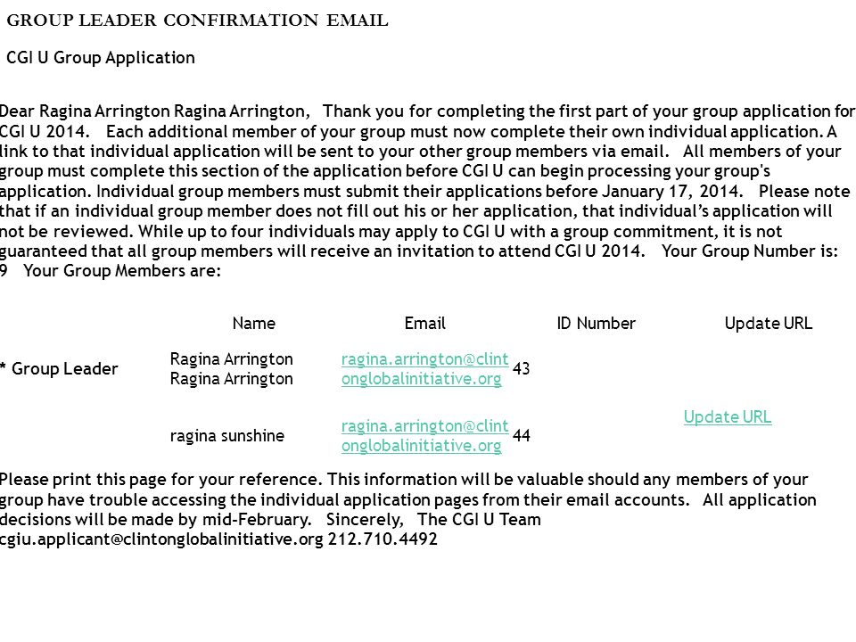 GROUP LEADER CONFIRMATION EMAIL CGI U Group Application Dear Ragina Arrington Ragina Arrington, Thank you for completing the first part of your group application for CGI U 2014.