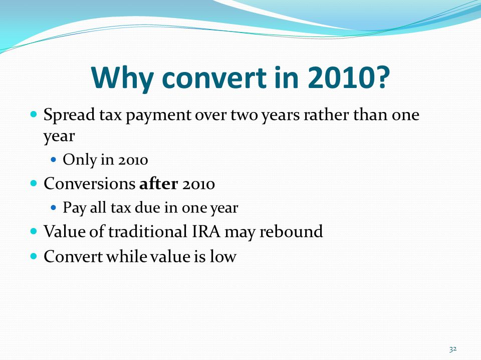 Why convert in 2010.