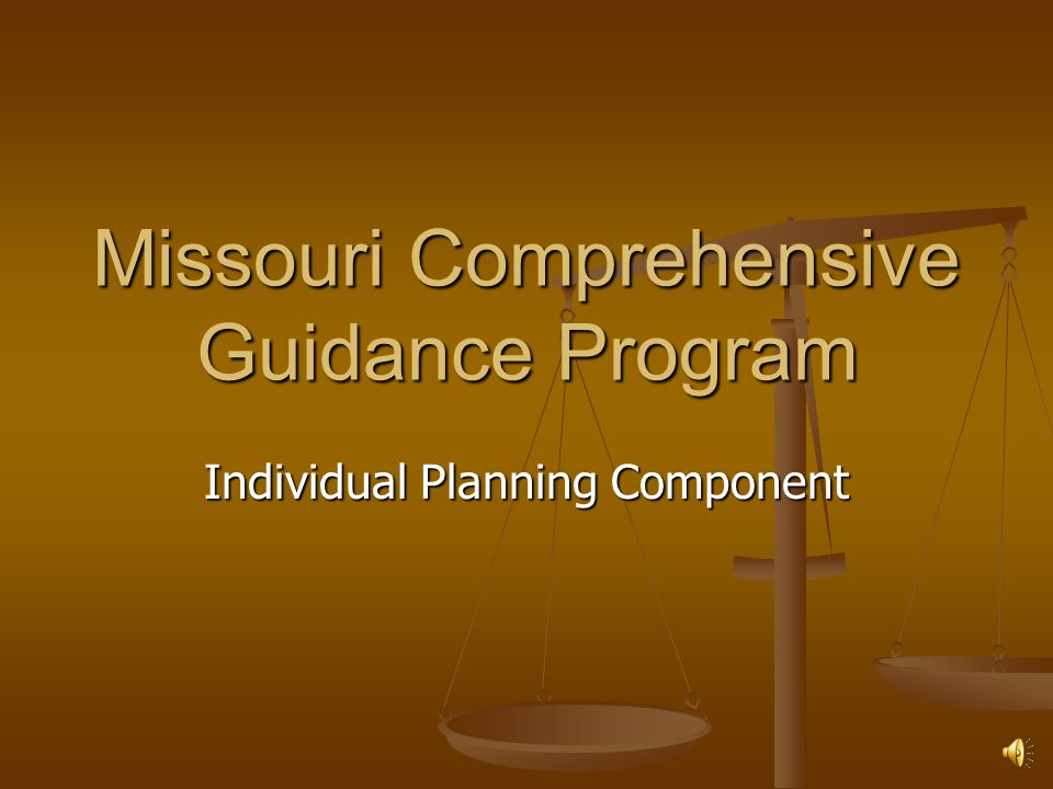 Individual Planning Component Missouri Comprehensive Guidance Program