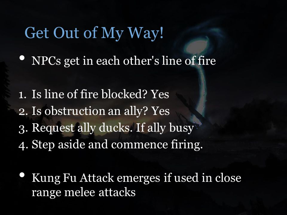 Get Out of My Way. NPCs get in each other s line of fire 1.Is line of fire blocked.