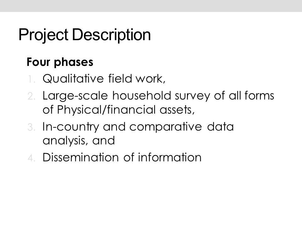 Project Description Four phases 1. Qualitative field work, 2.