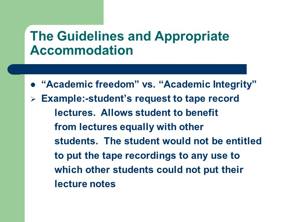 The Guidelines and Appropriate Accommodation Academic freedom vs.