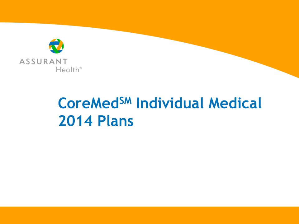 CoreMed SM Individual Medical 2014 Plans