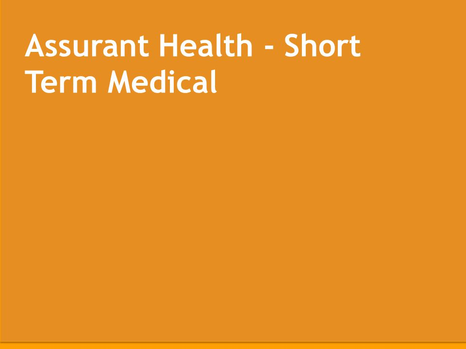 5 Changes in how they buy Assurant Health - Short Term Medical