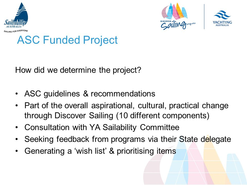 ASC Funded Project How did we determine the project.