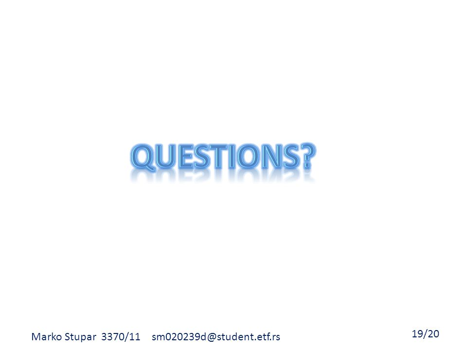 Marko Stupar 3370/11 sm020239d@student.etf.rs 19/20