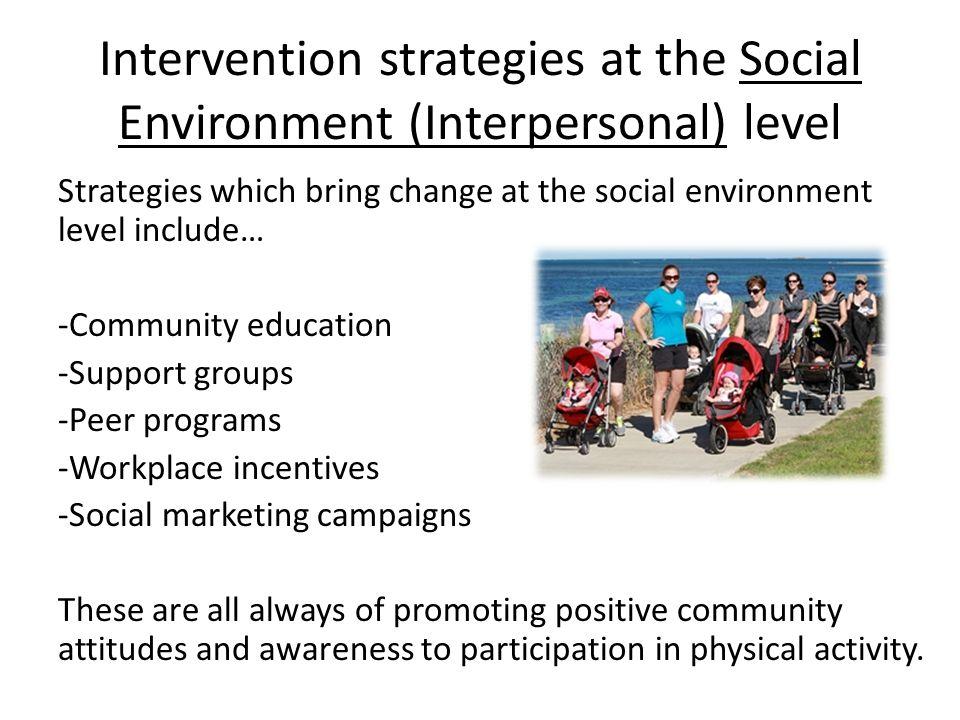 Physical Environment Physical environment includes the natural environment and the built (or man-made) environment.