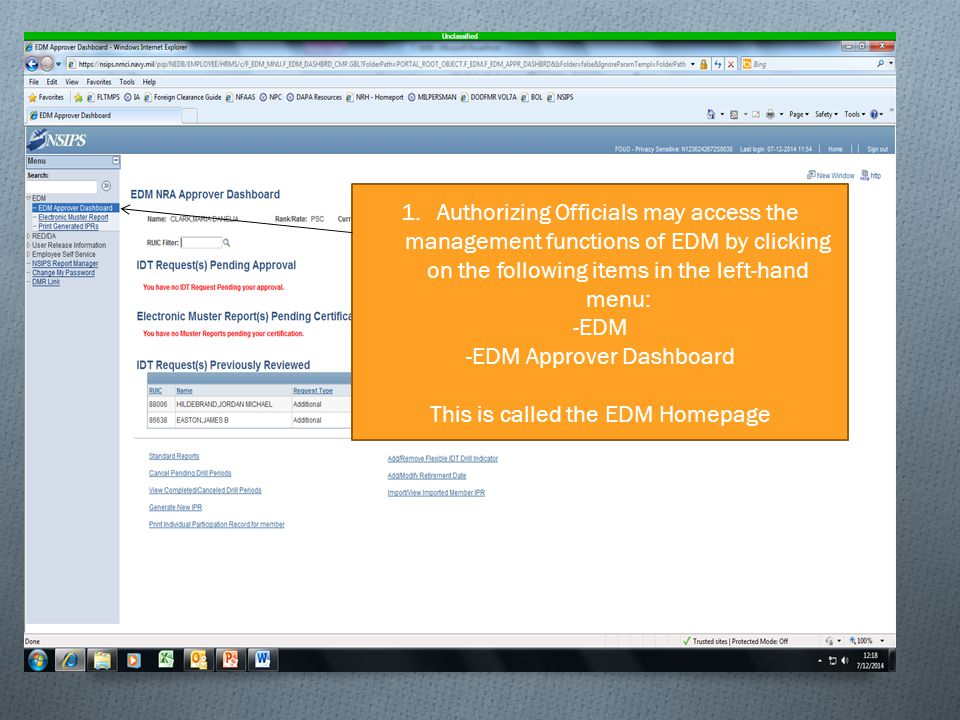 1.Authorizing Officials may access the management functions of EDM by clicking on the following items in the left-hand menu: -EDM -EDM Approver Dashboard This is called the EDM Homepage