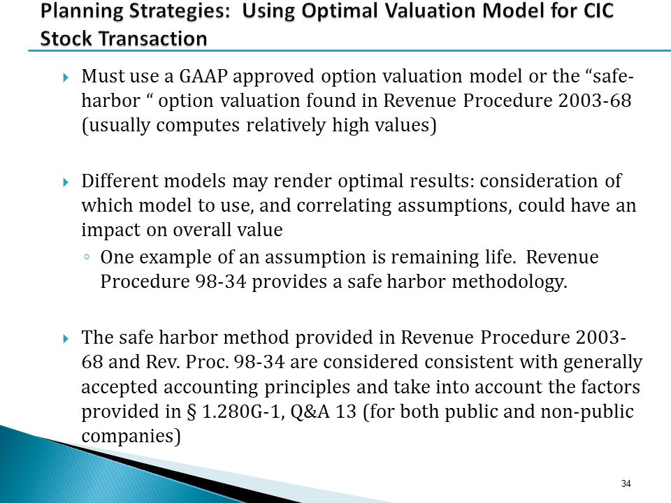 " Must use a GAAP approved option valuation model or the ""safe- harbor "" option valuation found in Revenue Procedure 2003-68 (usually computes relativ"