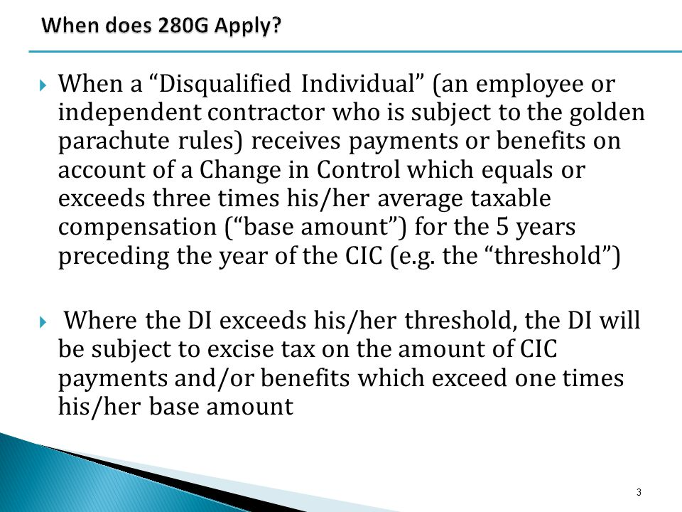 " When a ""Disqualified Individual"" (an employee or independent contractor who is subject to the golden parachute rules) receives payments or benefits"
