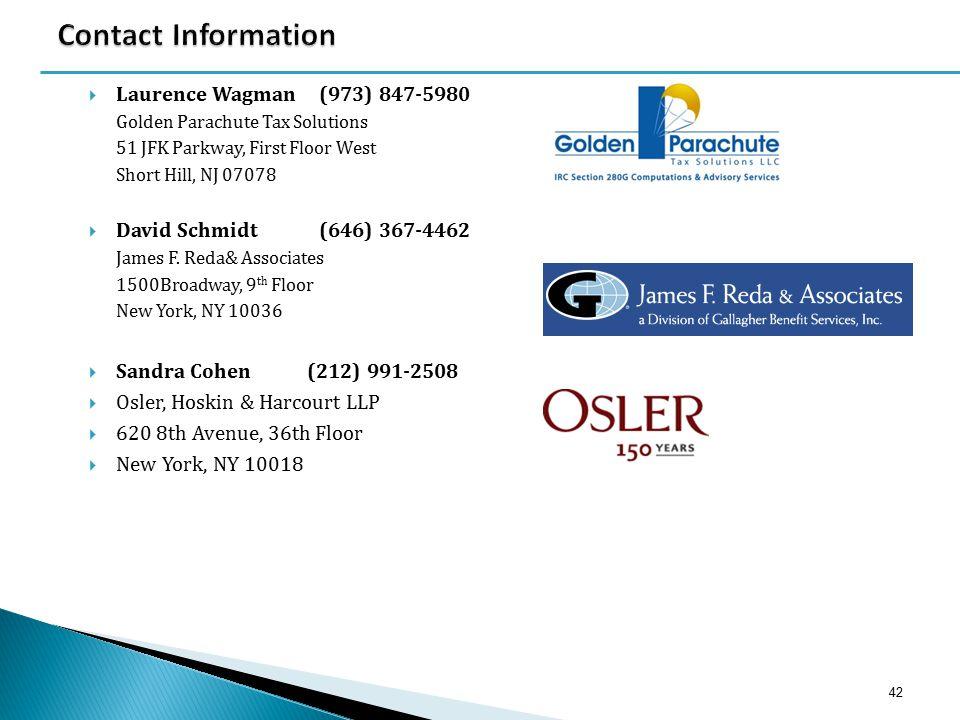  Laurence Wagman(973) 847-5980 Golden Parachute Tax Solutions 51 JFK Parkway, First Floor West Short Hill, NJ 07078  David Schmidt(646) 367-4462 James F.