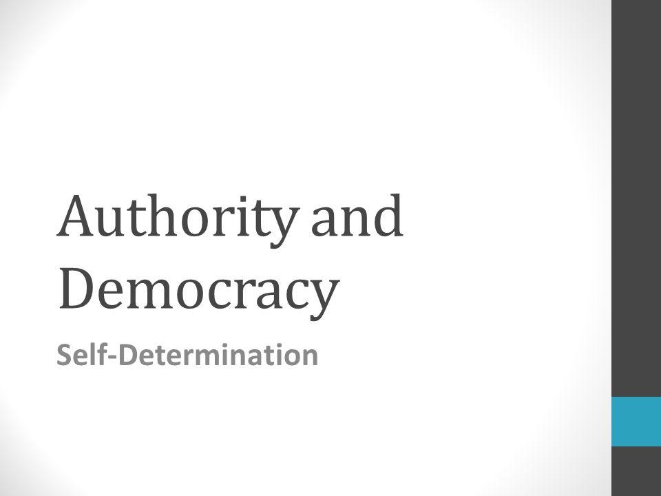 Authority and Democracy Self-Determination