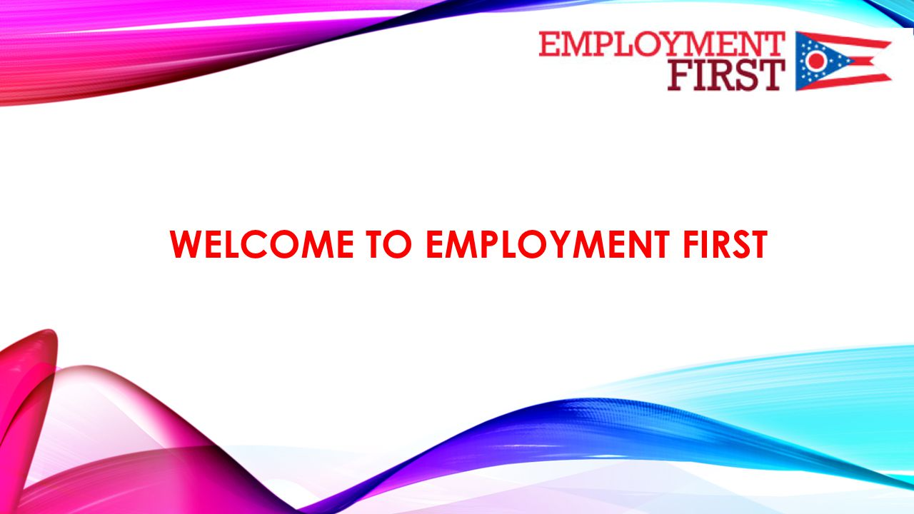WELCOME TO EMPLOYMENT FIRST