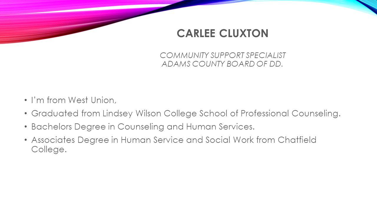 CARLEE CLUXTON COMMUNITY SUPPORT SPECIALIST ADAMS COUNTY BOARD OF DD.
