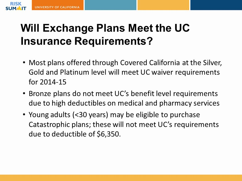 Will Exchange Plans Meet the UC Insurance Requirements.