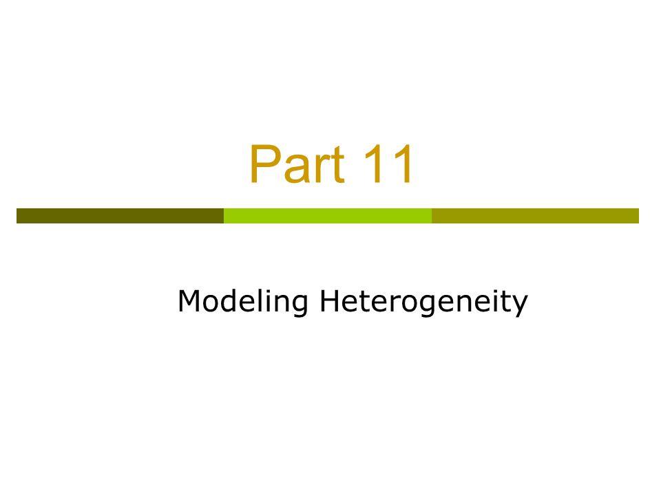 Part 11 Modeling Heterogeneity