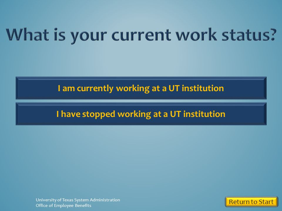 Return to Start University of Texas System Administration Office of Employee Benefits Eligibility requirements for Employees who began working after September 1, 2003 require that: The individual has at least ten (10) years of service with the System for which the individual was eligible to participate in the Program