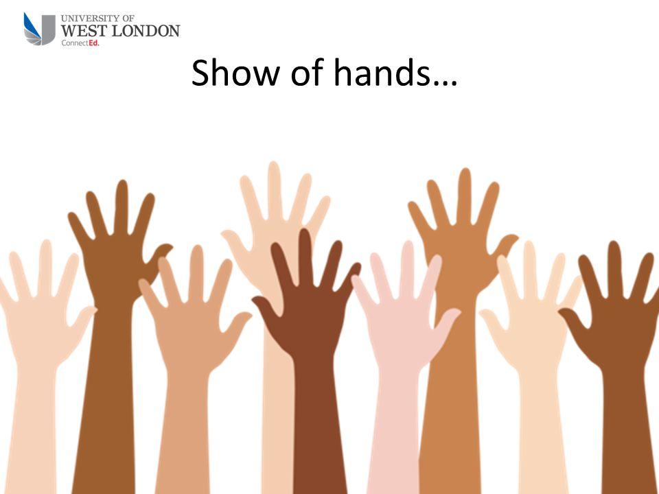Show of hands…