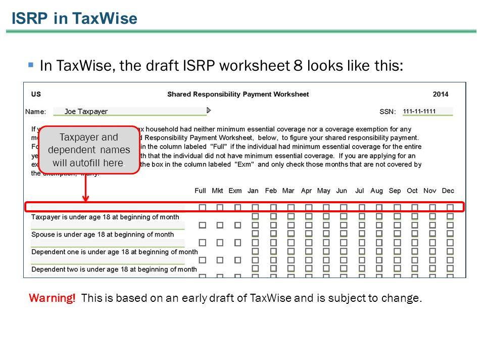  In TaxWise, the draft ISRP worksheet 8 looks like this: Warning.