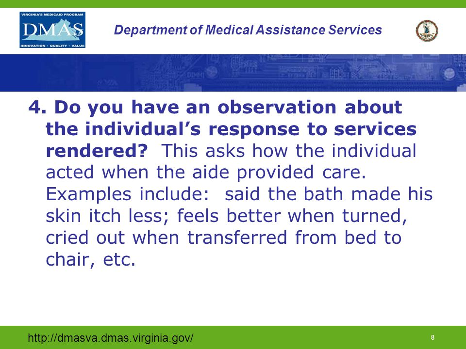 http://dmasva.dmas.virginia.gov/ 8 Department of Medical Assistance Services 4.
