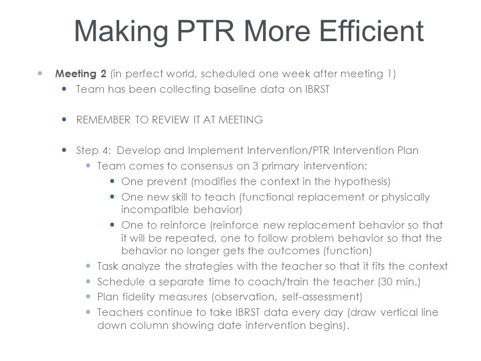Making PTR More Efficient Meeting 2 (in perfect world, scheduled one week after meeting 1) Team has been collecting baseline data on IBRST REMEMBER TO