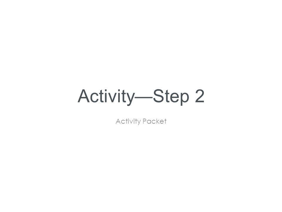 Activity—Step 2 Activity Packet