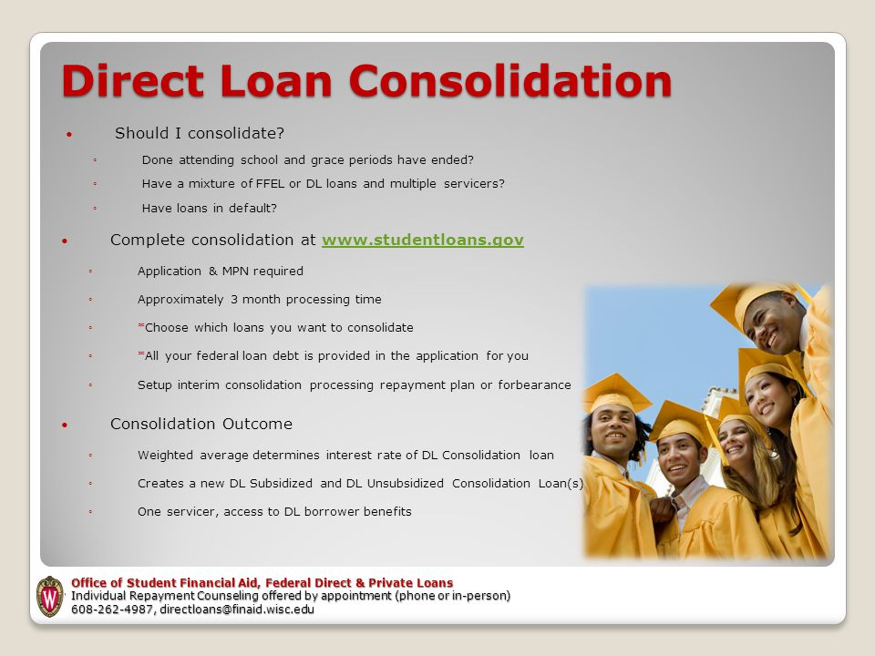 Direct Loan Consolidation Should I consolidate.