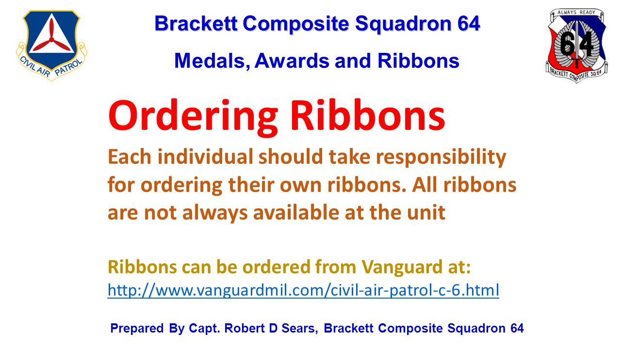 Brackett Composite Squadron 64 Medals, Awards and Ribbons Prepared By Capt.