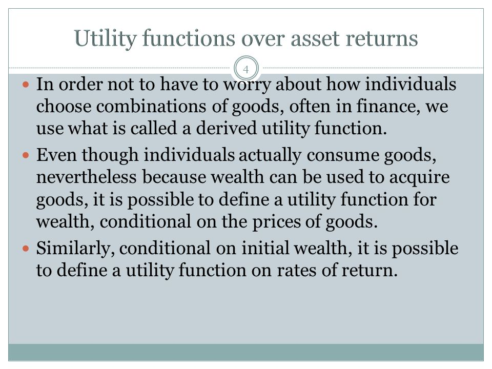 5 There are many such utility functions.Different utility functions have different properties.