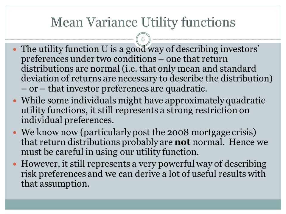 7 Investment Advisors might find it useful to associate investors with utility functions.